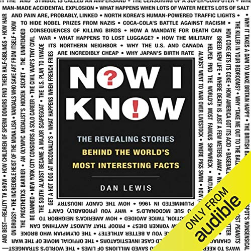 2) Now I Know: The Revealing Stories Behind the World's Most Interesting Facts