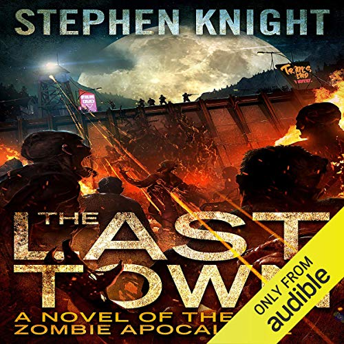 4) The Last Town: A Novel of the Zombie Apocalypse