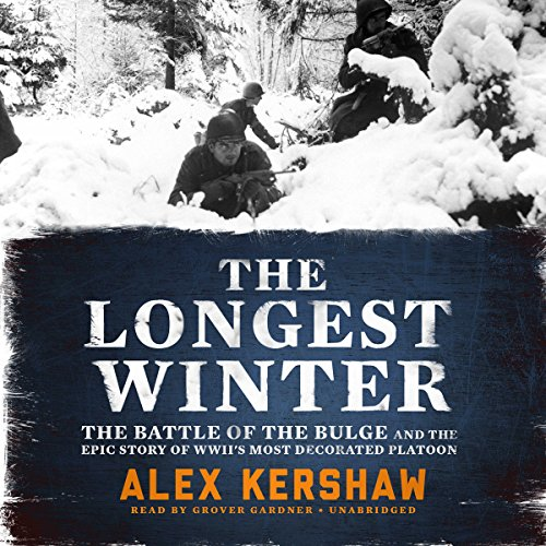9) The Longest Winter: The Battle of the Bulge and the Epic Story of World War II's Most Decorated Platoon