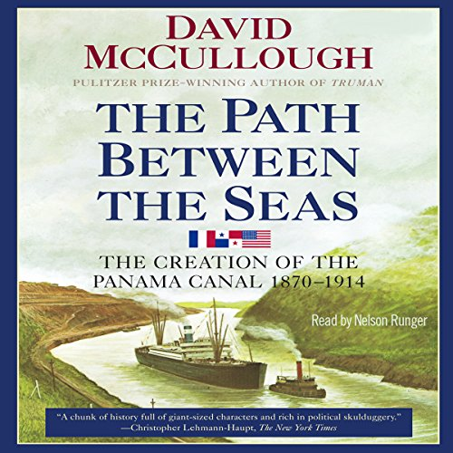 22) The Path Between the Seas: The Creation of the Panama Canal, 1870-1914