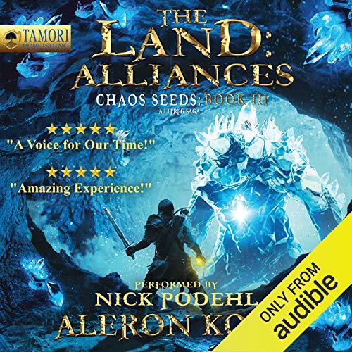 21) The Land: Alliances: A LitRPG Saga: Chaos Seeds, Book 3