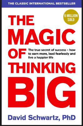 The Magic of thing Big by David Schwartz