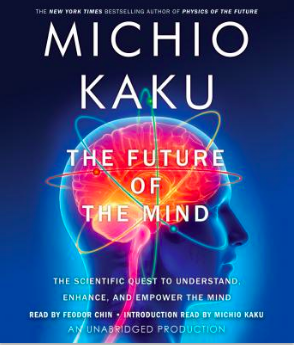 The future of mind by Michio Kaku